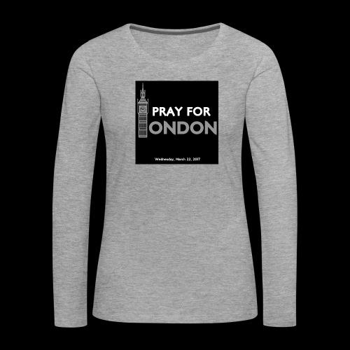 PRAY FOR LONDON - T-shirt manches longues Premium Femme