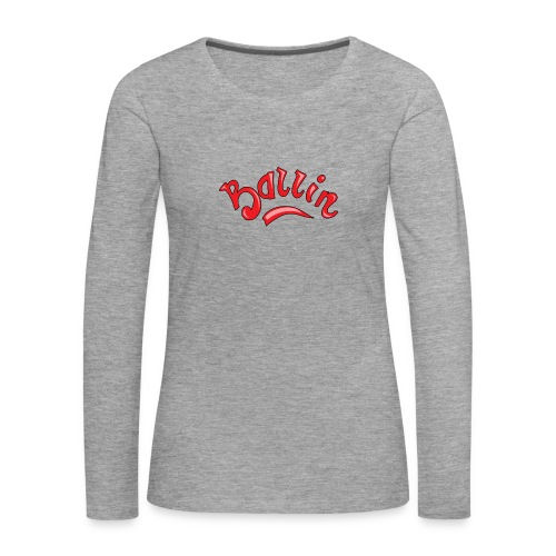 Ballin - Vrouwen Premium shirt met lange mouwen