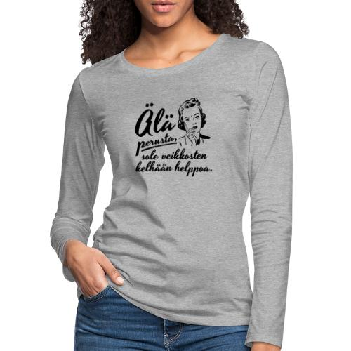 älä perusta - nainen - Naisten premium pitkähihainen t-paita