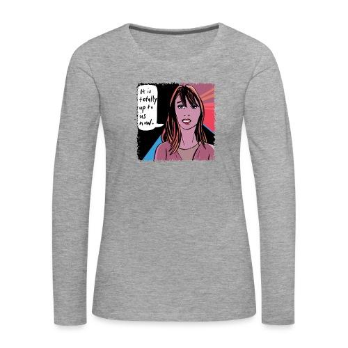 girl02_it_is_up_to_us - Frauen Premium Langarmshirt