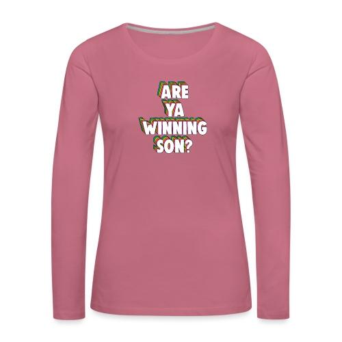 Are Ya Winning, Son? Meme - Women's Premium Longsleeve Shirt