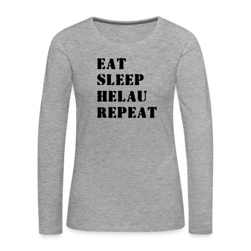 Eat Sleep Repeat - Helau VECTOR - Frauen Premium Langarmshirt
