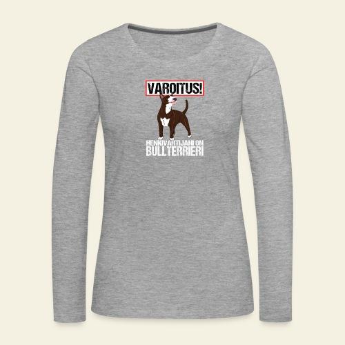 bullthenkivartija2 - Naisten premium pitkähihainen t-paita