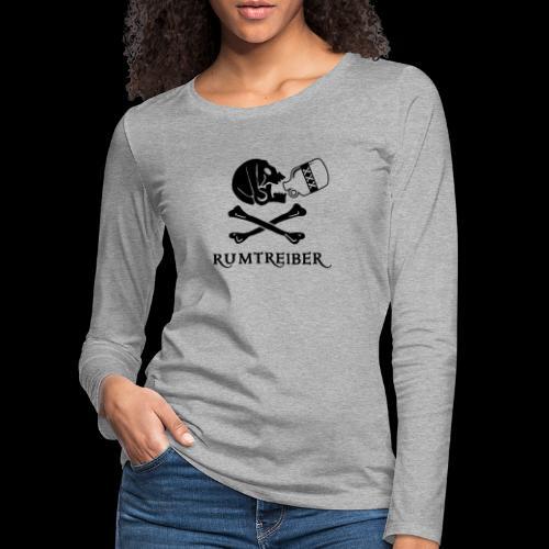~ Rumtreiber ~ - Frauen Premium Langarmshirt