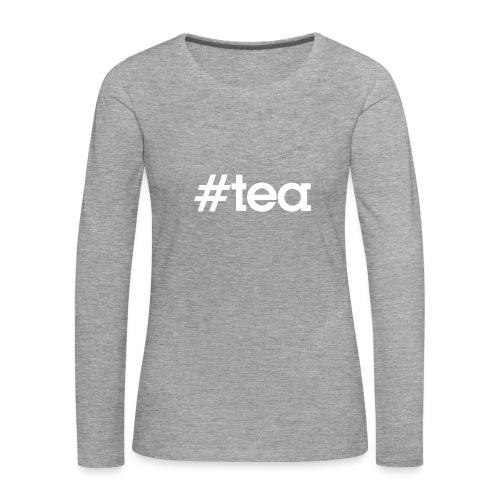 Hashtag Tea - blanc - T-shirt manches longues Premium Femme