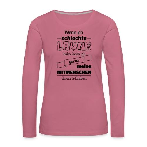 Schlechte Laune - Frauen Premium Langarmshirt