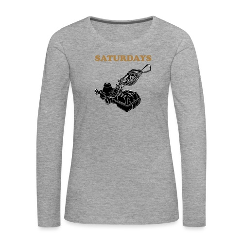 Saturdays Lawnmower - Women's Premium Longsleeve Shirt