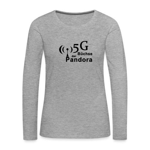 5G Büchse der Pandora - Frauen Premium Langarmshirt