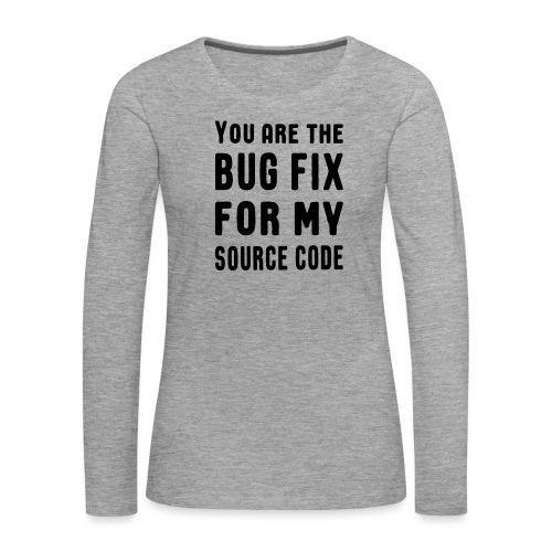 Programmierer Beziehung Liebe Source Code Spruch - Frauen Premium Langarmshirt