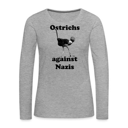 Ostrichsagainstnazis - Frauen Premium Langarmshirt