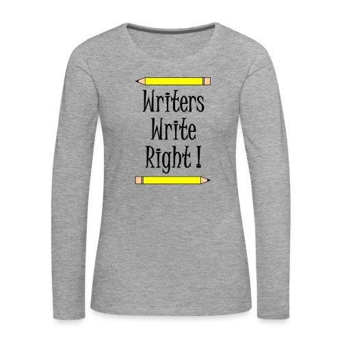 Writers Write Right - Women's Premium Longsleeve Shirt