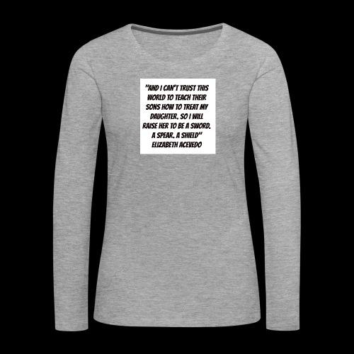 Quote by Elizabeth Acevedo - Women's Premium Longsleeve Shirt