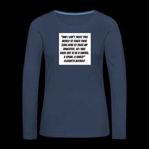 Quote by Elizabeth Acevedo - Women's Premium Longsleeve Shirt