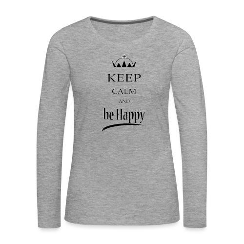 keep_calm and_be_happy-01 - Maglietta Premium a manica lunga da donna