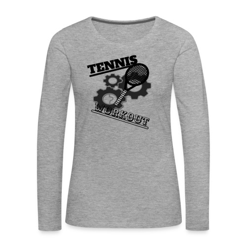TENNIS WORKOUT - Women's Premium Longsleeve Shirt