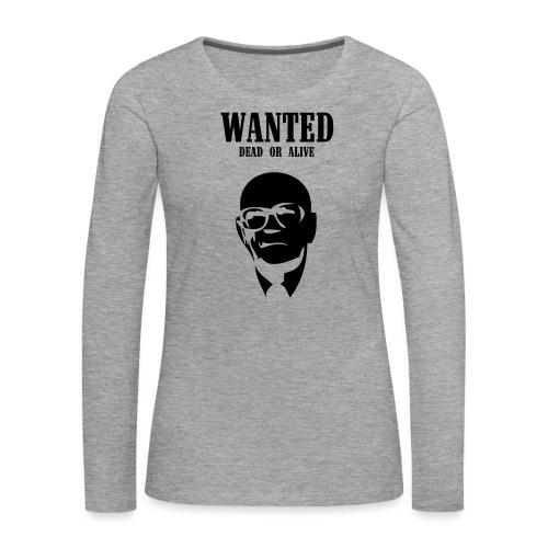 Kekkonen Wanted - Dead or Alive - Naisten premium pitkähihainen t-paita