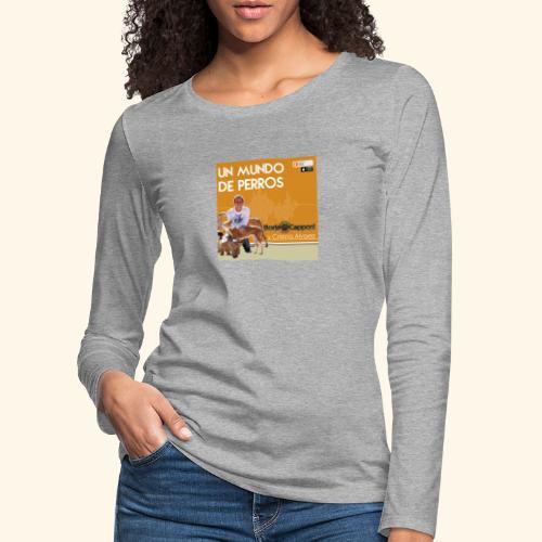 Un mundo de perros 1 03 - Camiseta de manga larga premium mujer