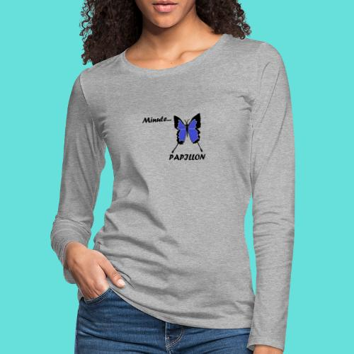 Minute... Papillon - T-shirt manches longues Premium Femme