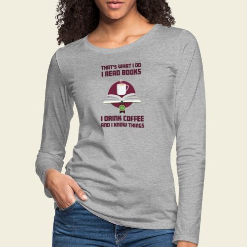 Buch und Kaffee, dunkel - Frauen Premium Langarmshirt