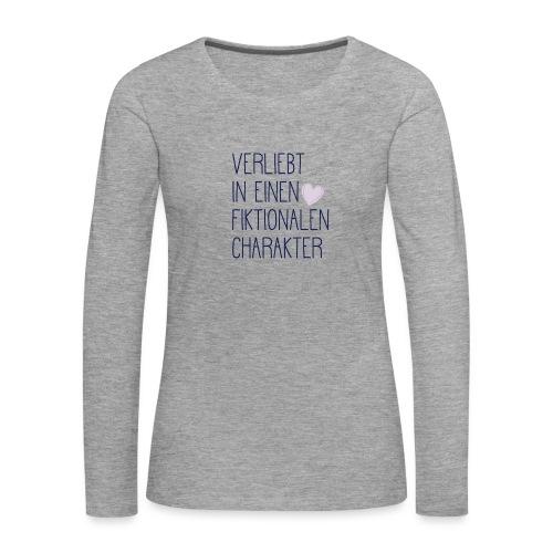 Verliebt in einen fiktionalen Charakter - Frauen Premium Langarmshirt