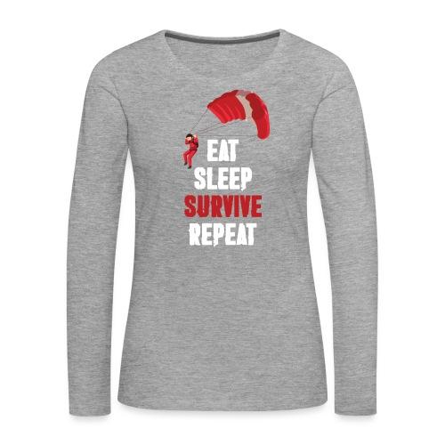 Eat - sleep - SURVIVE - repeat! - Koszulka damska Premium z długim rękawem