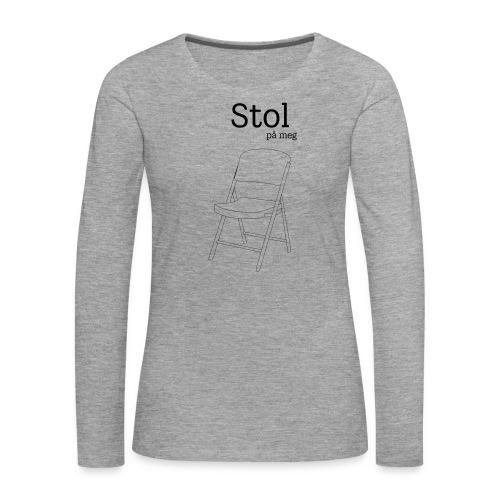 Stol på meg - Premium langermet T-skjorte for kvinner