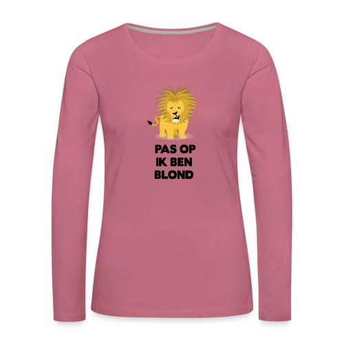 Pas op ik ben blond een cartoon van blonde leeuw - Vrouwen Premium shirt met lange mouwen