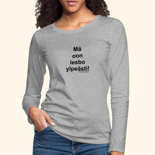 Ylpeästi lesbo - Naisten premium pitkähihainen t-paita