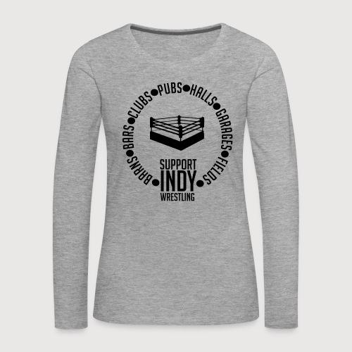 Support Indy Wrestling Anywhere - Women's Premium Longsleeve Shirt