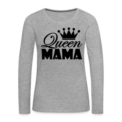 queenmama - Frauen Premium Langarmshirt