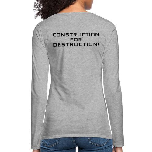 Black Negant logo + CONTRUCTION FOR DESTRUCTION! - Dame premium T-shirt med lange ærmer