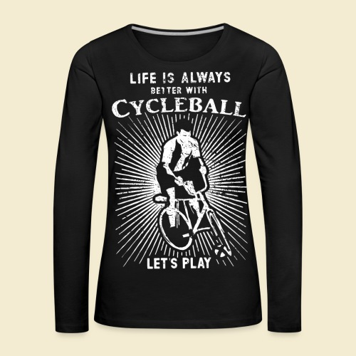 Radball   Always - Frauen Premium Langarmshirt