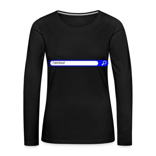 l'amour - T-shirt manches longues Premium Femme
