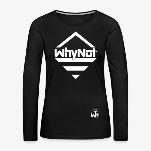WhyNot Basic | Merch - Frauen Premium Langarmshirt
