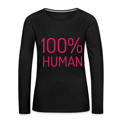 100% Human in roze - Vrouwen Premium shirt met lange mouwen