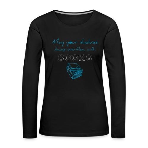 0039 Full bookshelves are a dream | Read - Women's Premium Longsleeve Shirt
