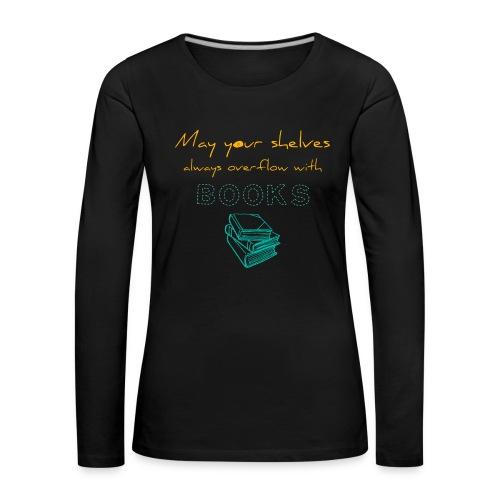 0037 Do the bookshelves always like books? - Women's Premium Longsleeve Shirt