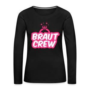 Braut Crew - JGA T-Shirt - JGA Shirt - Party - Frauen Premium Langarmshirt