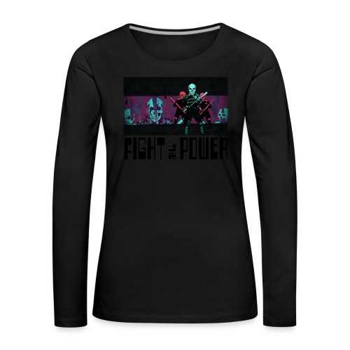 Fight The Power - Women's Premium Longsleeve Shirt