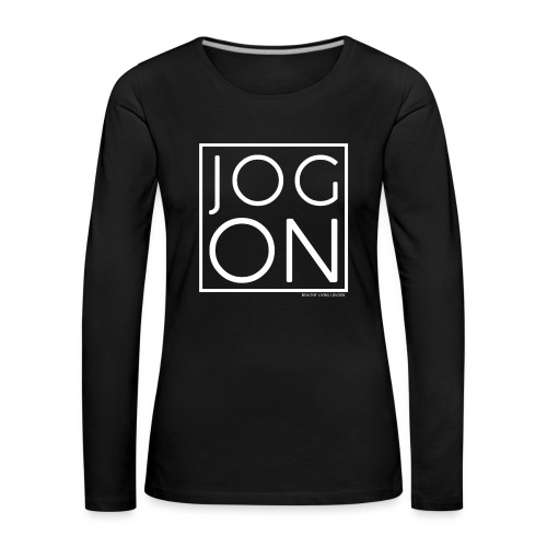 JOG ON - Women's Premium Longsleeve Shirt