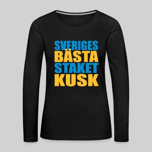 Sveriges bästa staketkusk! - Långärmad premium-T-shirt dam