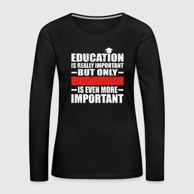 éducation CUSTOM éducation est importante diablotin - T-shirt manches longues Premium Femme