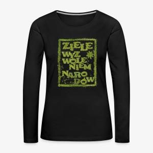 Ziele wyzwoleniem narodów - Koszulka damska Premium z długim rękawem