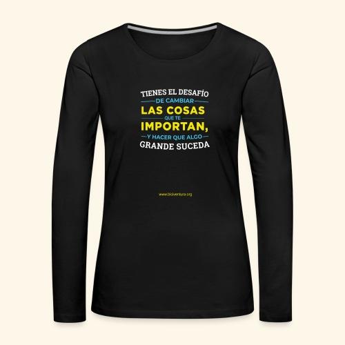 Cambia las cosas - Camiseta de manga larga premium mujer