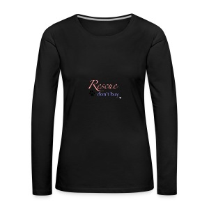 Rescue don't buy - Women's Premium Longsleeve Shirt