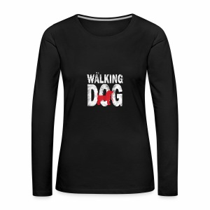 The Walking Dog - Frauen Premium Langarmshirt