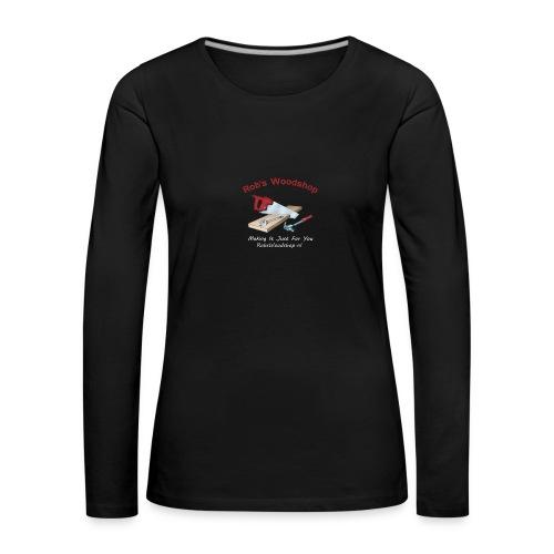 Rob's Woodshop shirt - Women's Premium Longsleeve Shirt