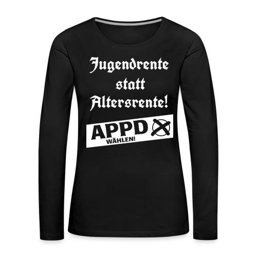 Jugendrentestatt Altersrente - APPD wählen! - Frauen Premium Langarmshirt