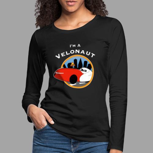 Im a velonaut - Naisten premium pitkähihainen t-paita