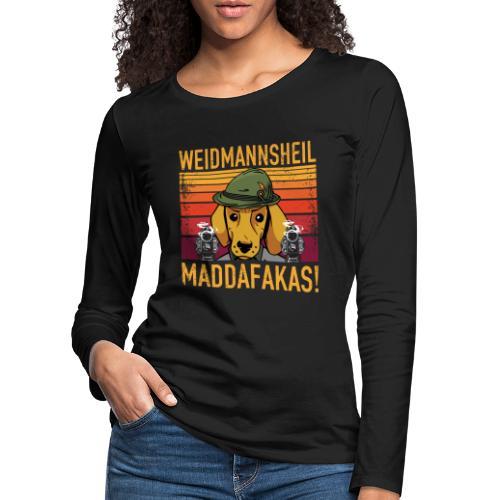 Weidmannsheil Maddafakas! Dackel Jäger Vintage fun - Frauen Premium Langarmshirt